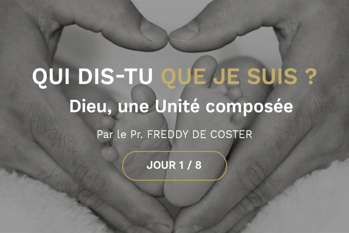 Jour 1 : Dieu, une Unité composée