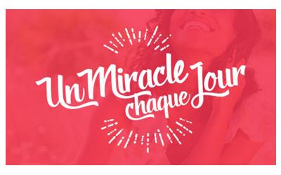 Un Miracle chaque Jour